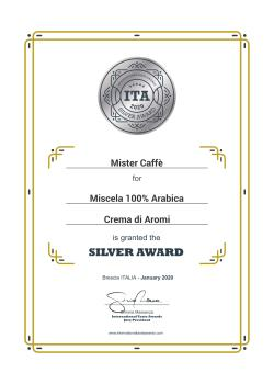 2020: International Taste Awards – Medaglia d'Argento Miscela 100% Arabica Crema di Aromi